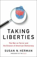 Cover image for Taking liberties : the war on terror and the erosion of American democracy