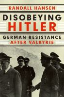 Cover image for Disobeying Hitler  German resistance after Valkyrie