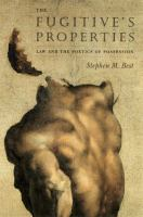 Cover image for The fugitive's properties law and the poetics of possession