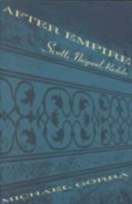 Cover image for After Empire Scott, Naipaul, Rushdie
