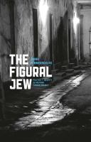 Cover image for The figural Jew politics and identity in postwar French thought
