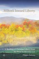 Cover image for Milton's inward liberty  a reading of Christian liberty from the prose to Paradise lost
