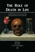 Cover image for The role of death in life  a mutidisciplinary examination of the relationship between life and death