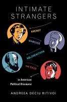Cover image for Intimate strangers  Arendt, Marcuse, Solzhenitsyn, and Said in American political discourse