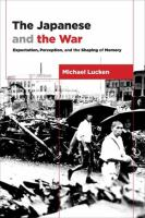 Cover image for The Japanese and the war  from expectation to memory