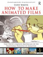 Cover image for How to make animated films  Tony White's complete masterclass on the traditional principles of animation