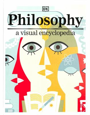 Cover image for Philosophy : a visual encyclopedia