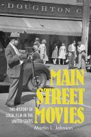 Cover image for Main Street movies the history of local film in the United States
