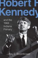 Cover image for Robert F. Kennedy and the 1968 Indiana primary