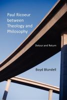 Cover image for Paul Ricoeur between theology and philosophy detour and return
