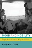 Cover image for Mood and mobility  navigating the emotional spaces of digital social networks