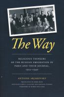 Cover image for The way  religious thinkers of the Russian emigration in Paris and their journal, 1925-1940