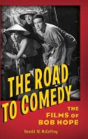 Cover image for The road to comedy the films of Bob Hope