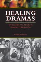 Cover image for Healing dramas divination and magic in modern Puerto Pico