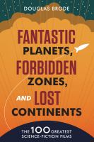 Cover image for Fantastic planets, forbidden zones, and lost continents  the 100 greatest science-fiction films