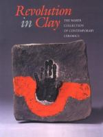 Cover image for Revolution in clay : the Marer collection of contemporary ceramics