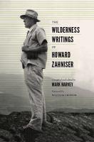 Cover image for The wilderness writings of Howard Zahniser