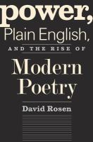 Cover image for Power, plain English, and the rise of modern poetry
