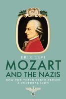 Cover image for Mozart and the Nazis  how the Third Reich abused a cultural icon