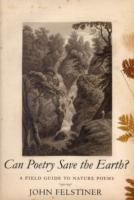 Cover image for Can poetry save the earth? a field guide to nature poems