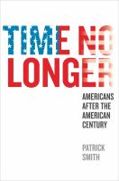 Cover image for Time no longer Americans after the American century