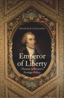 Cover image for Emperor of liberty  Thomas Jefferson's foreign policy
