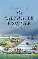 Cover image for The Saltwater Frontier : Indians and the Contest for the American Coast