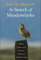 Cover image for In search of meadowlarks : birds, farms, and food in harmony with the land
