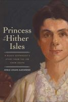 Cover image for Princess of the Hither Isles : a black suffragist's story from the Jim Crow south