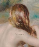 Cover image for Renoir : the body, the senses