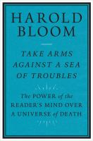 Cover image for Take arms against a sea of troubles : the power of the reader's mind over a universe of death