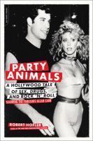 Cover image for Party animals a Hollywood tale of sex, drugs, and rock 'n' roll starring the fabulous Allan Carr