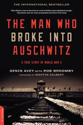 Cover image for The man who broke into Auschwitz : a true story of World War II