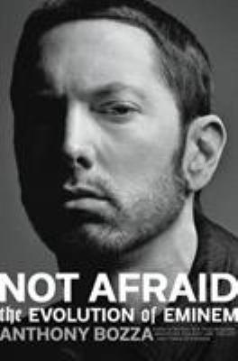 Cover image for Not afraid : the evolution of Eminem