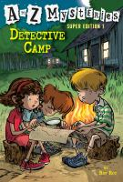 Cover image for Detective camp A to Z Mystery Super Edition Series, Book 1.
