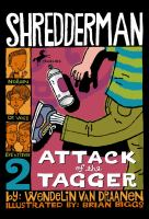 Cover image for Shredderman. [2], Attack of the tagger