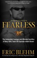 Cover image for Fearless the undaunted courage and ultimate sacrifice of Navy SEAL Team Six operator Adam Brown