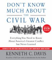 Cover image for Don't know much about the Civil War [everything you need to know about America's greatest conflict, but never learned]