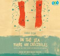 Cover image for In the sea there are crocodiles [based on the true story of Enaiatollah Akbari : a novel]