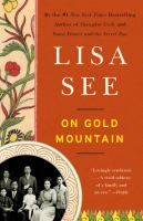 Imagen de portada para On Gold Mountain : the one-hundred-year odyssey of my Chinese-American family