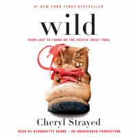 Cover image for Wild from lost to found on the Pacific Crest Trail
