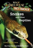 Cover image for Snakes and other reptiles A Nonfiction Companion to Magic Tree House #45: A Crazy Day with Cobras.