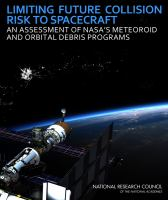 Cover image for Limiting future collision risk to spacecraft an assessment of NASA's meteoroid and orbital debris programs
