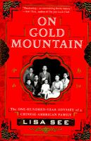 Imagen de portada para On Gold Mountain : the 100-year odyssey of a Chinese-American family