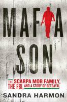 Cover image for Mafia son : the Scarpa mob family, the FBI, and a story of betrayal