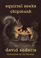Cover image for Squirrel seeks chipmunk : a modest bestiary