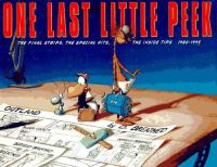 Cover image for One last little peek, 1980-1995 the final strips, the special hits, the inside tips