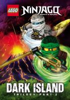 Cover image for LEGO Ninjago : masters of Spinjitzu : Dark island trilogy, Part 2