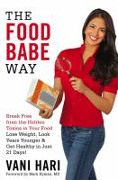Cover image for The Food Babe way : break free from the hidden toxins in your food and lose weight, look years younger, and get healthy in just 21 days!