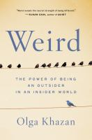 Cover image for Weird : the power of being an outsider in an insider world